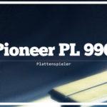 Pioneer PL 990 Plattenspieler Review