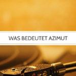 Was bedeutet Azimut bei einem Plattenspieler?