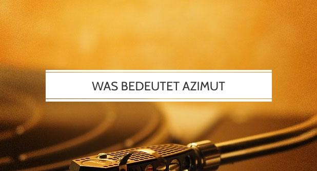 Was bedeutet Azimut