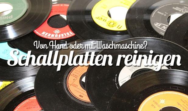 Schallplatten reinigen mit Waschmaschine oder von Hand