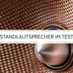Standlautsprecher im Test: Ratgeber für Einsteiger & Vinyl Fans