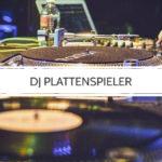 DJ-Plattenspieler im Test: Die besten Turntable für Einsteiger