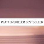 Plattenspieler kaufen: Unsere Bestseller und Empfehlungen