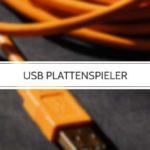 USB-Plattenspieler: Ratgeber, Testsieger und die wichtigsten Infos