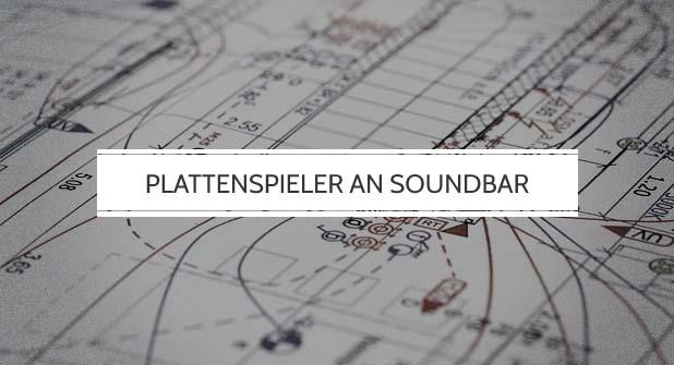 Plattenspieler an Soundbar anschließen
